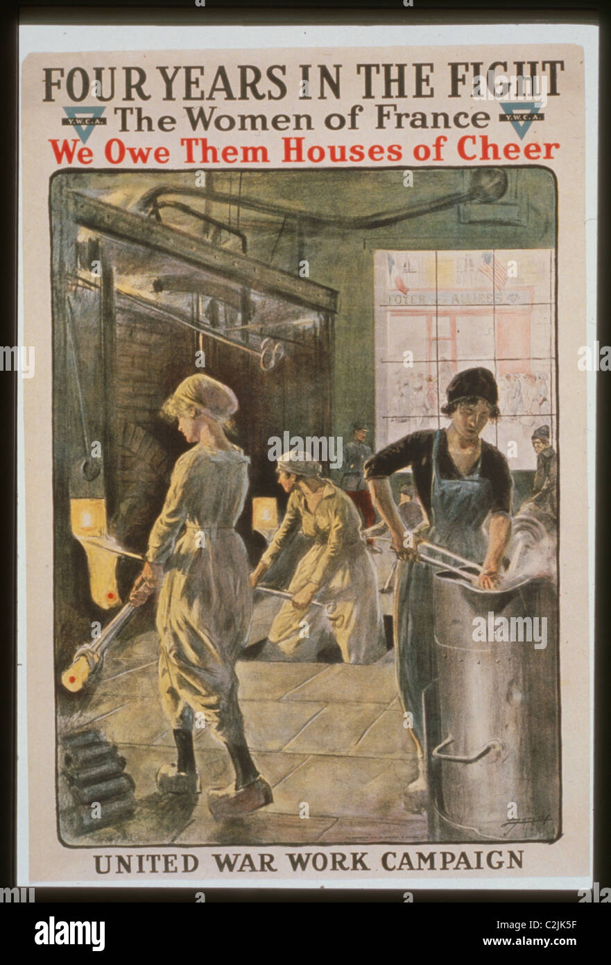 Four years in the fight. The women of France, we owe them houses of cheer. United War Work Campaign. Y.M.C.A. - Stock Image