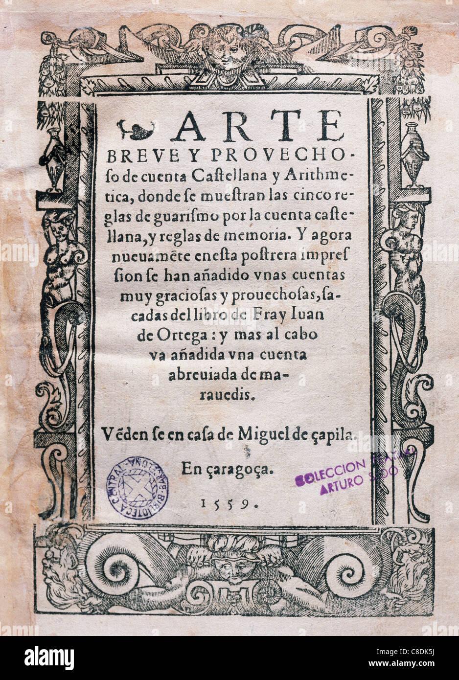 Juan de Ortega (1480-1568). Spanish religious and mathematician. Arte Breve y Provechosa de Cuenta Castellana y - Stock Image