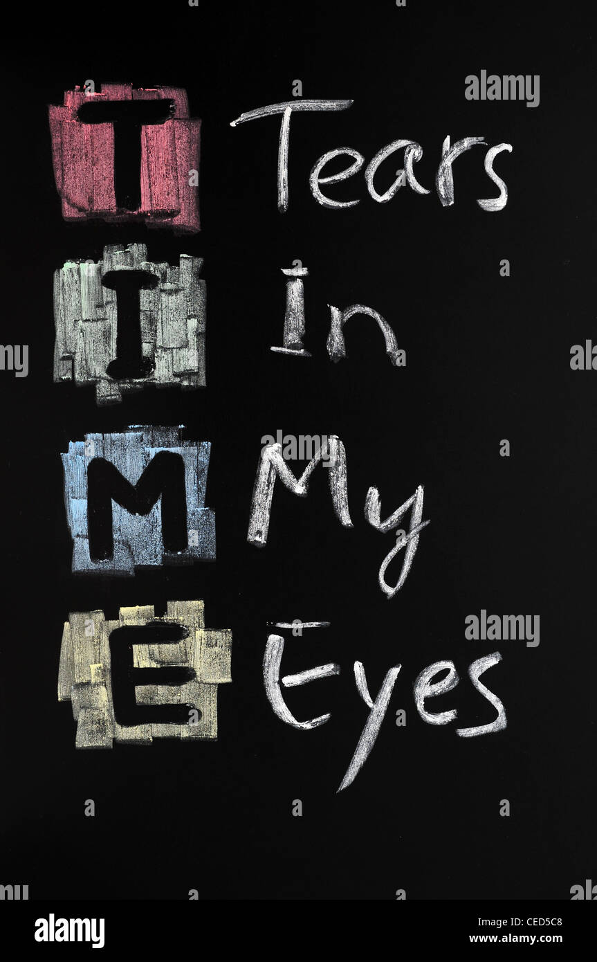 Acronym of time for tears in my eyes - Stock Image