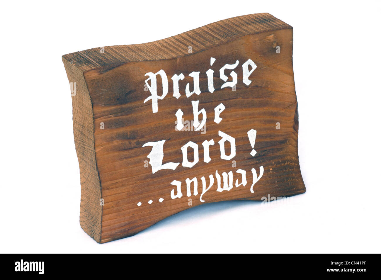 Praise the Lord anyway Christian sign - Stock Image