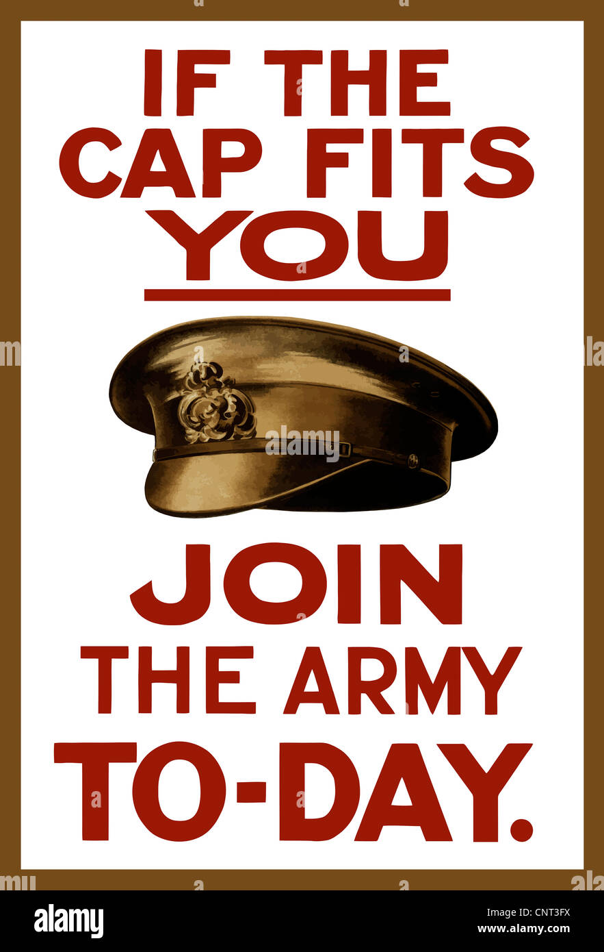 Vintage World War I poster of a British army hat. It reads, If The Cap Fits You Join The Army To-Day. - Stock Image