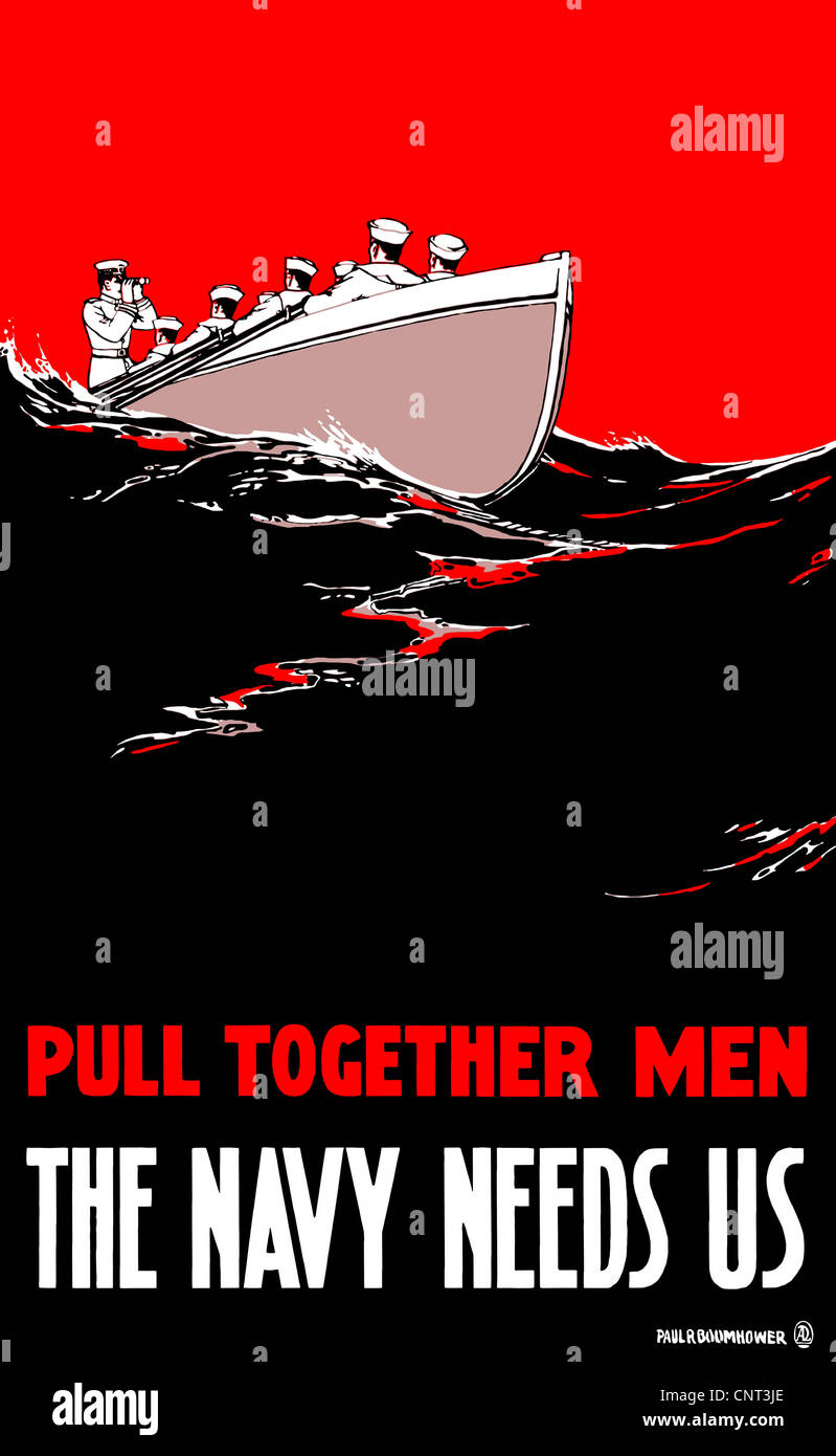 Vintage World War I poster of a group of sailors rowing a boat. It reads, Pull together men, the navy needs us. - Stock Image