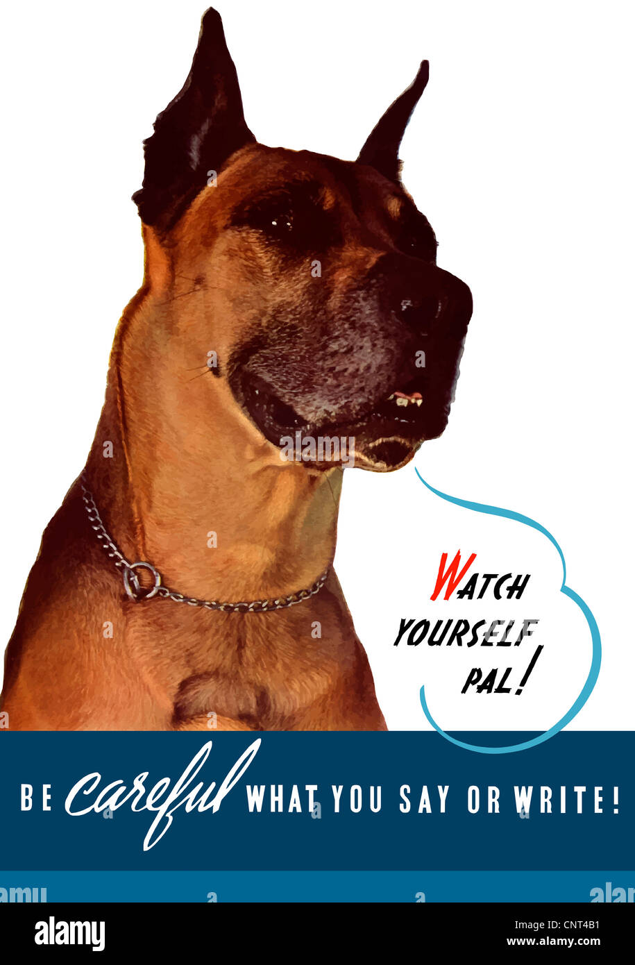 Vintage World War II poster of a Great Dane saying, Watch Yourself Pal! It reads, Be Careful What You Say Or Write! - Stock Image