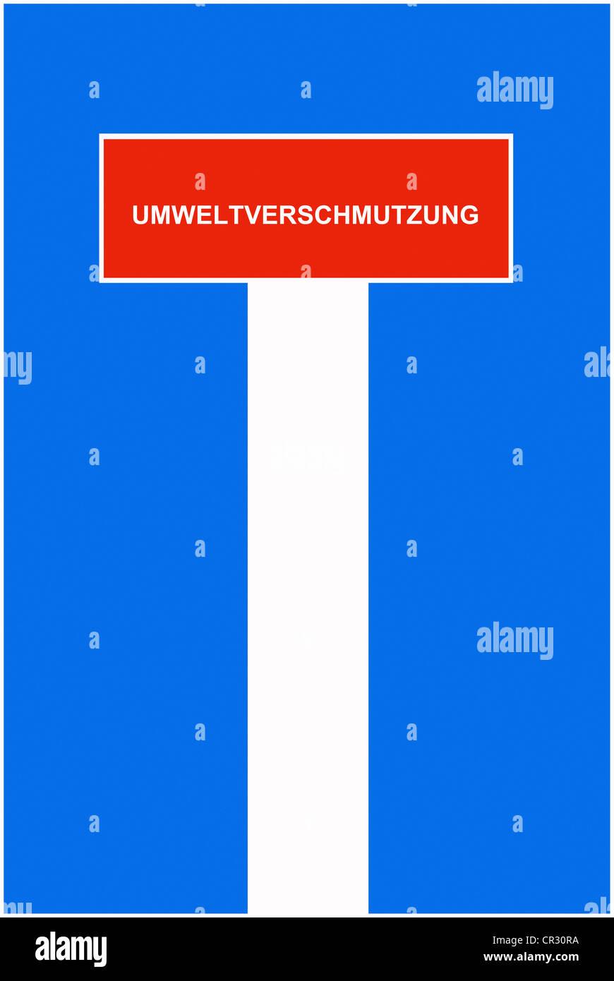 Symbolic image, dead end street, cul-de-sac, Umweltverschmutzung, German for 'environmental pollution' - Stock Image