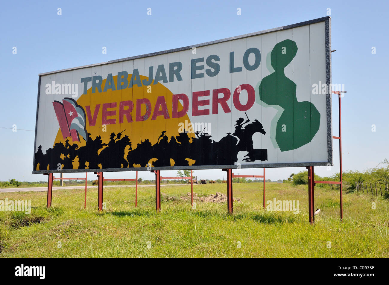 Revolutionary propaganda, 'Trabajar es lo verdadero', Spanish for 'work is the truth', near Camagueey, - Stock Image
