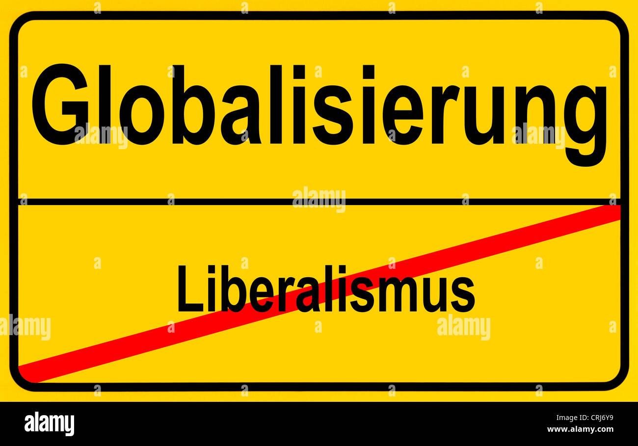 city sign Liberalismus - Globalisierung, liberalism - globalization, Germany - Stock Image
