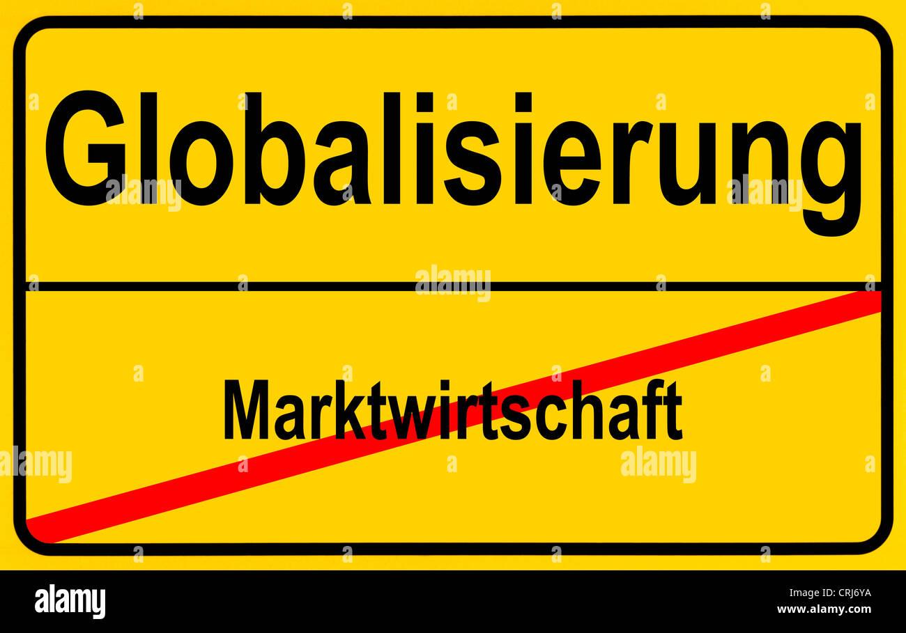 city sign Marktwirtschaft - Globalisierung, free market economy - globalization, Germany - Stock Image
