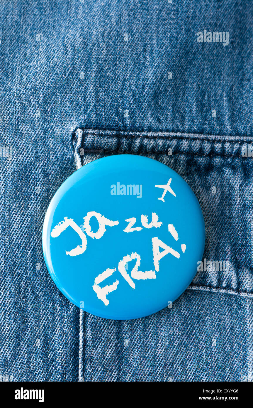 Badge of the initiative Ja zu FRA!, German for Yes to FRA!, on a denim shirt, Frankfurt, Hesse - Stock Image