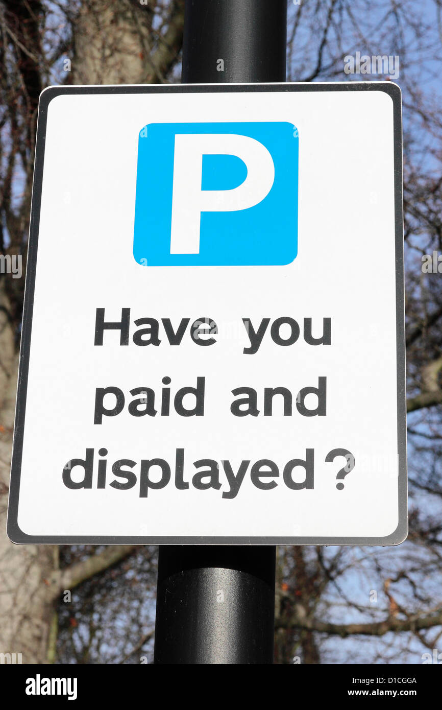 Car Park Have You Paid and Displayed Sign - Stock Image