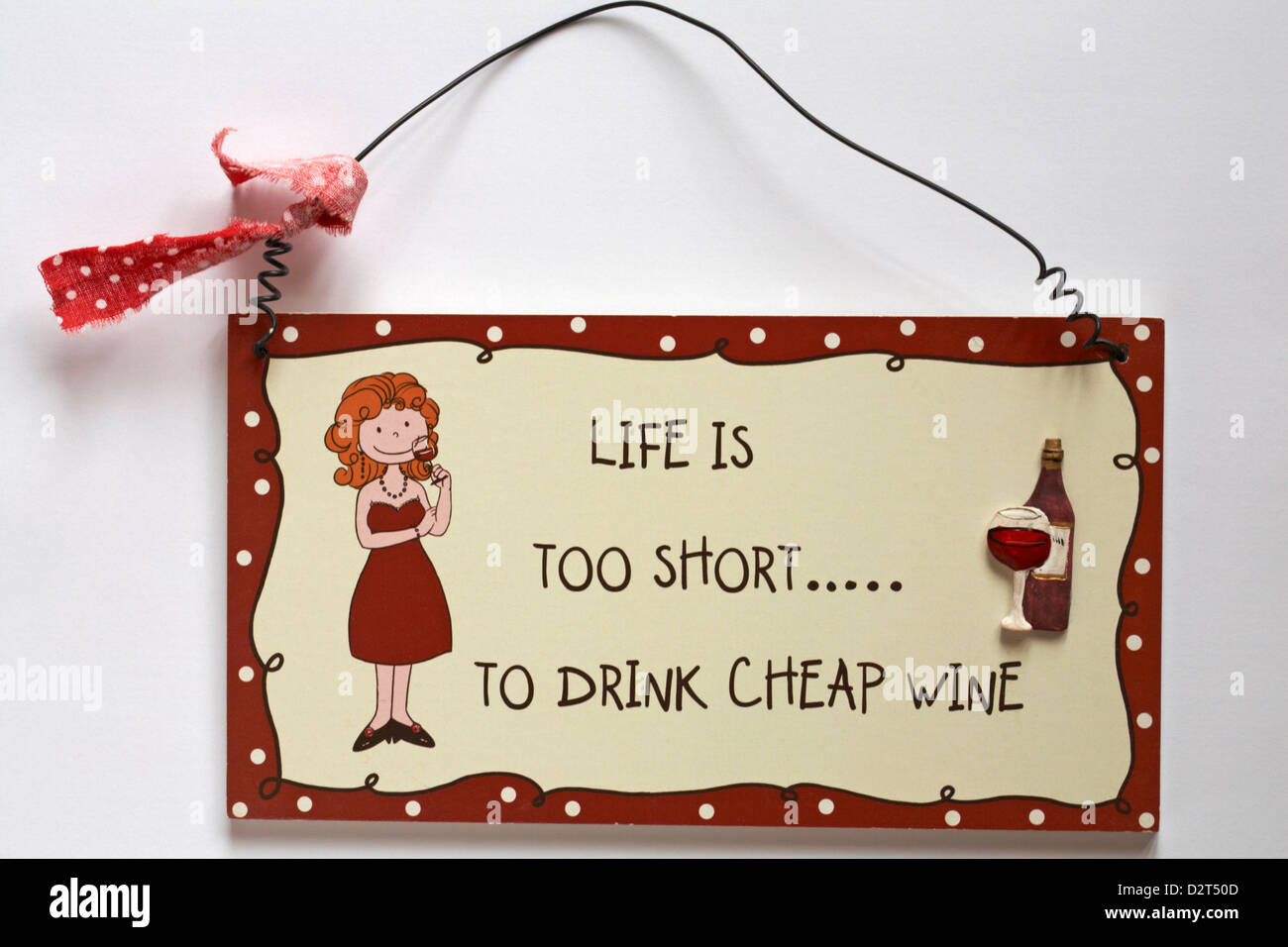 Life is too short to drink cheap wine hanging plaque isolated on white background - Stock Image