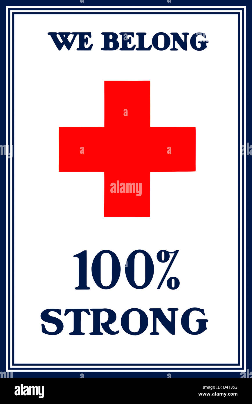 Vintage World War I poster of a large red cross. It reads, We Belong 100% Strong. - Stock Image