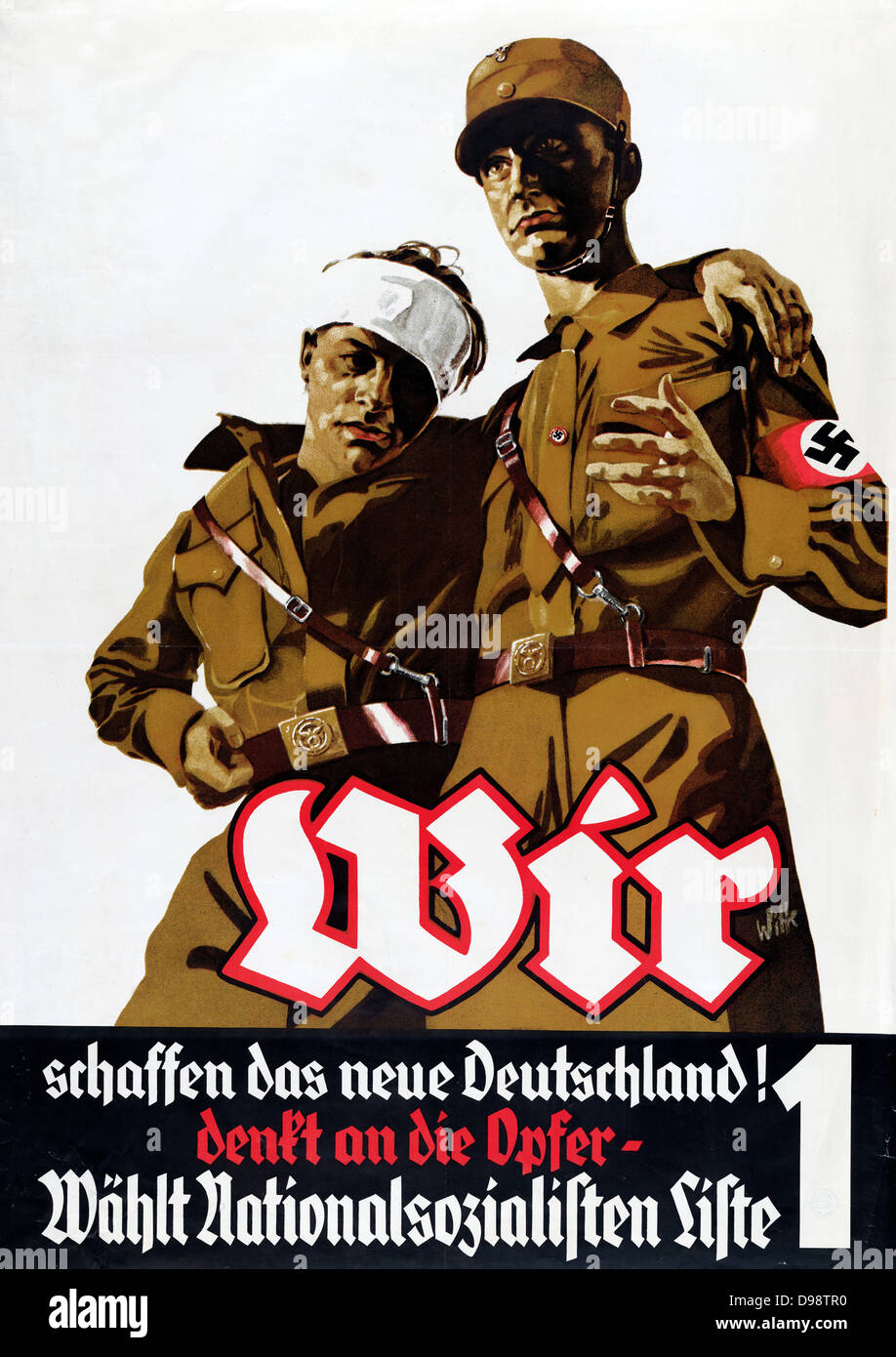 Nazi Propaganda poster 1932. Two soldiers, one with bandaged head, say 'We (the National Socialists) are creating - Stock Image