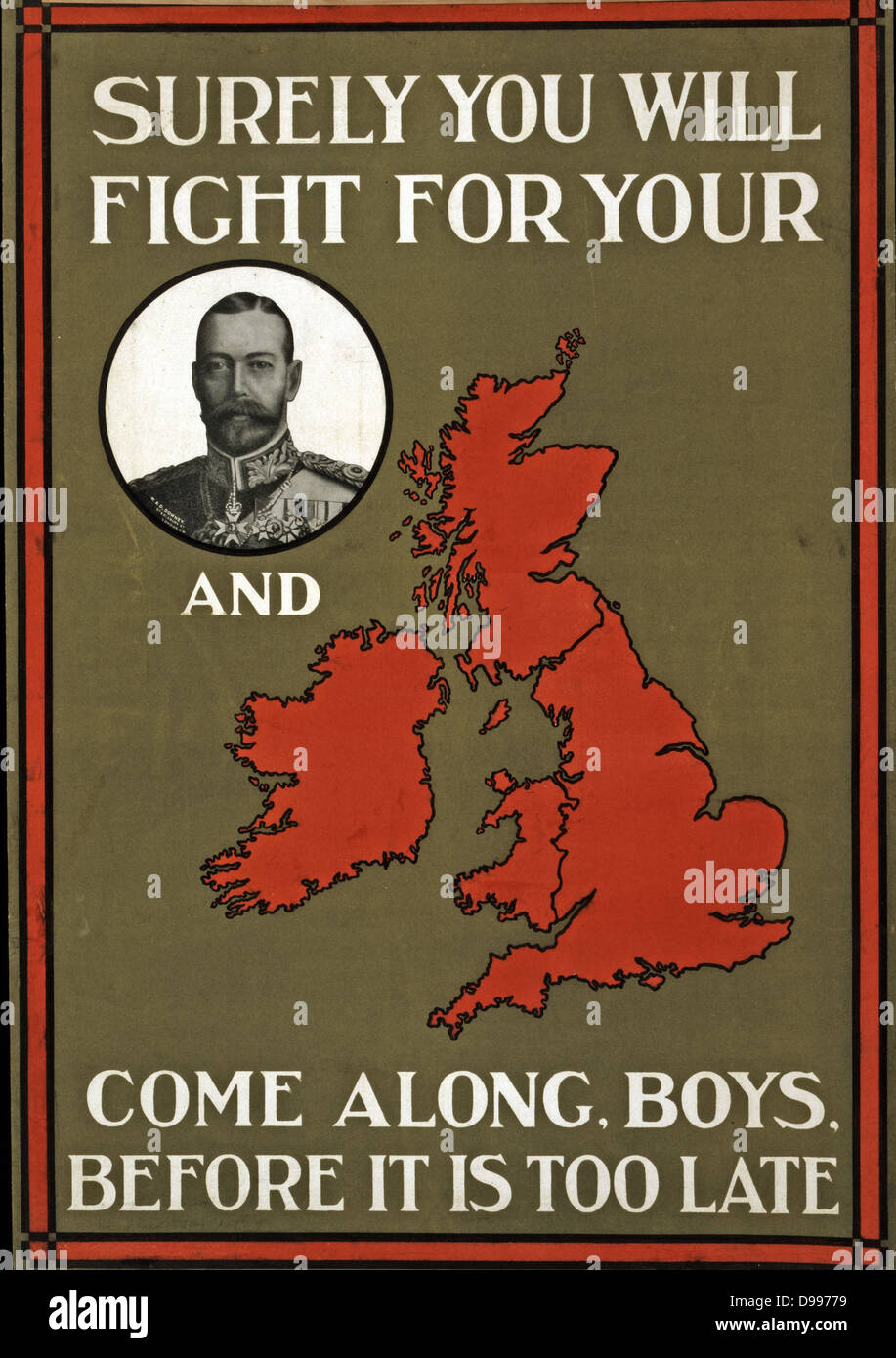 Wold war one Poster the British King George V and a slogan 'Surely you will fight for your (King, implied) and - Stock Image