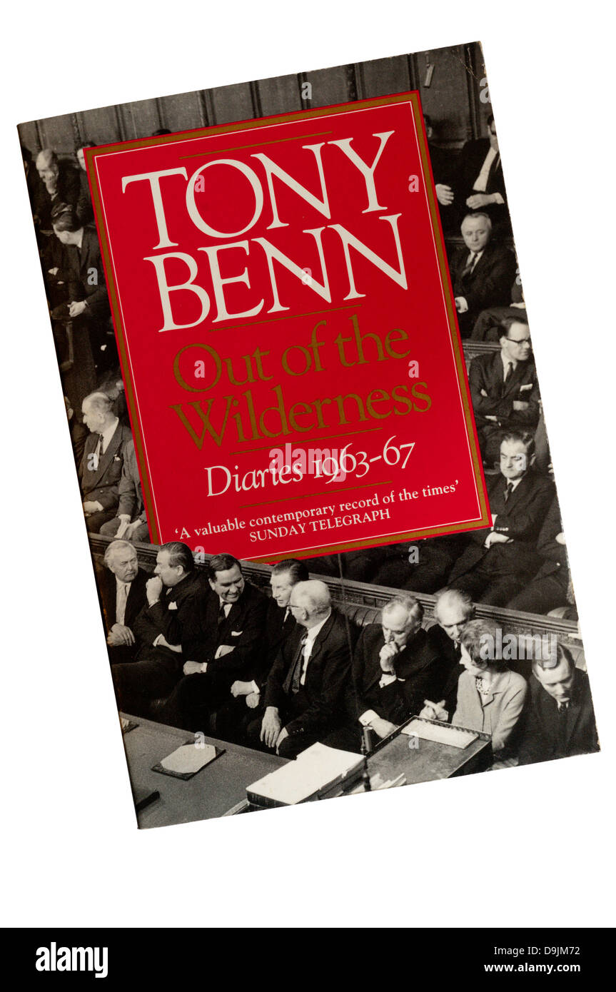Out of the Wilderness - Diaries 1963-1967 is the first volume of Tony Benn's diaries, first published in 1987. - Stock Image