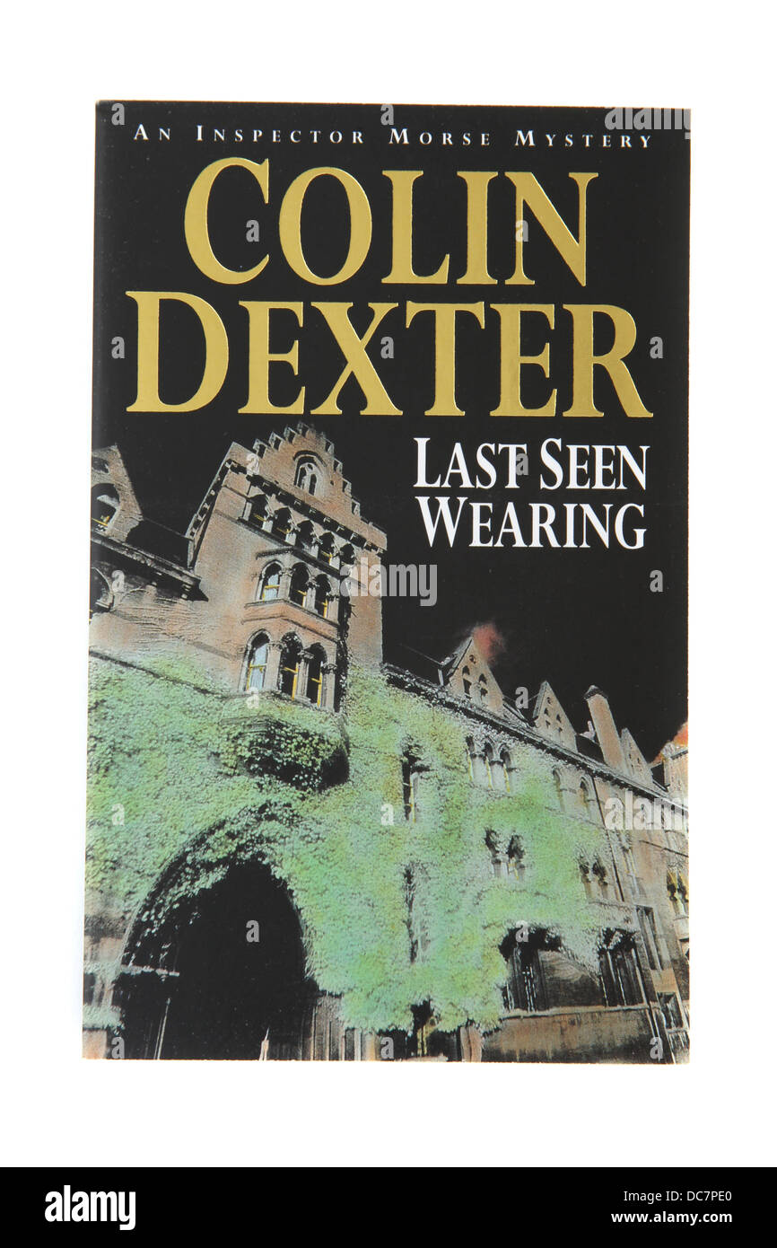 The book: Last seen wearing by Colin Dexter, one of the chief Inspector Morse series. - Stock Image