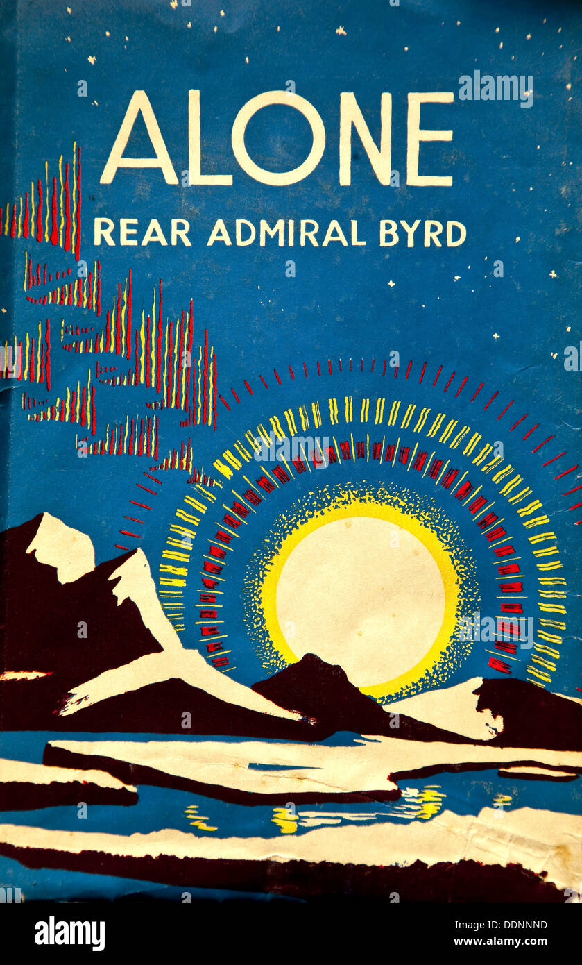 Alone by Rear Admiral Richard E  Byrd, 1938 - Stock Image