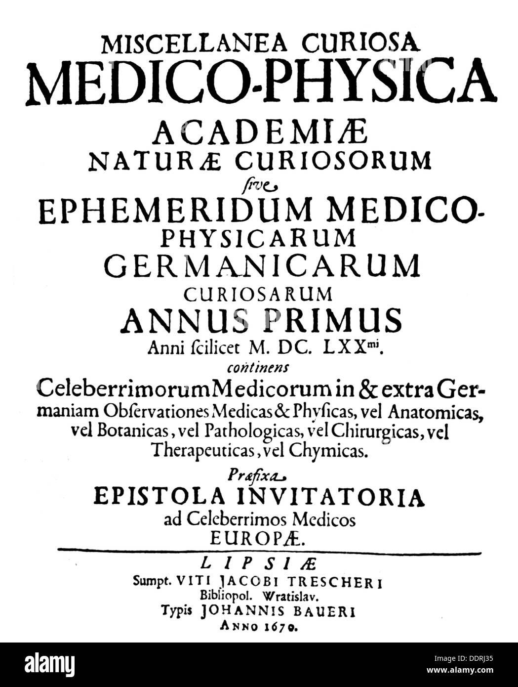 press / media, magazines, 'Miscellanea Curiosa Medico-Physica', publisher: Academia Naturae Curiosum, print: Johannes Bauer, Leipzig, 1670, Additional-Rights-Clearences-NA - Stock Image