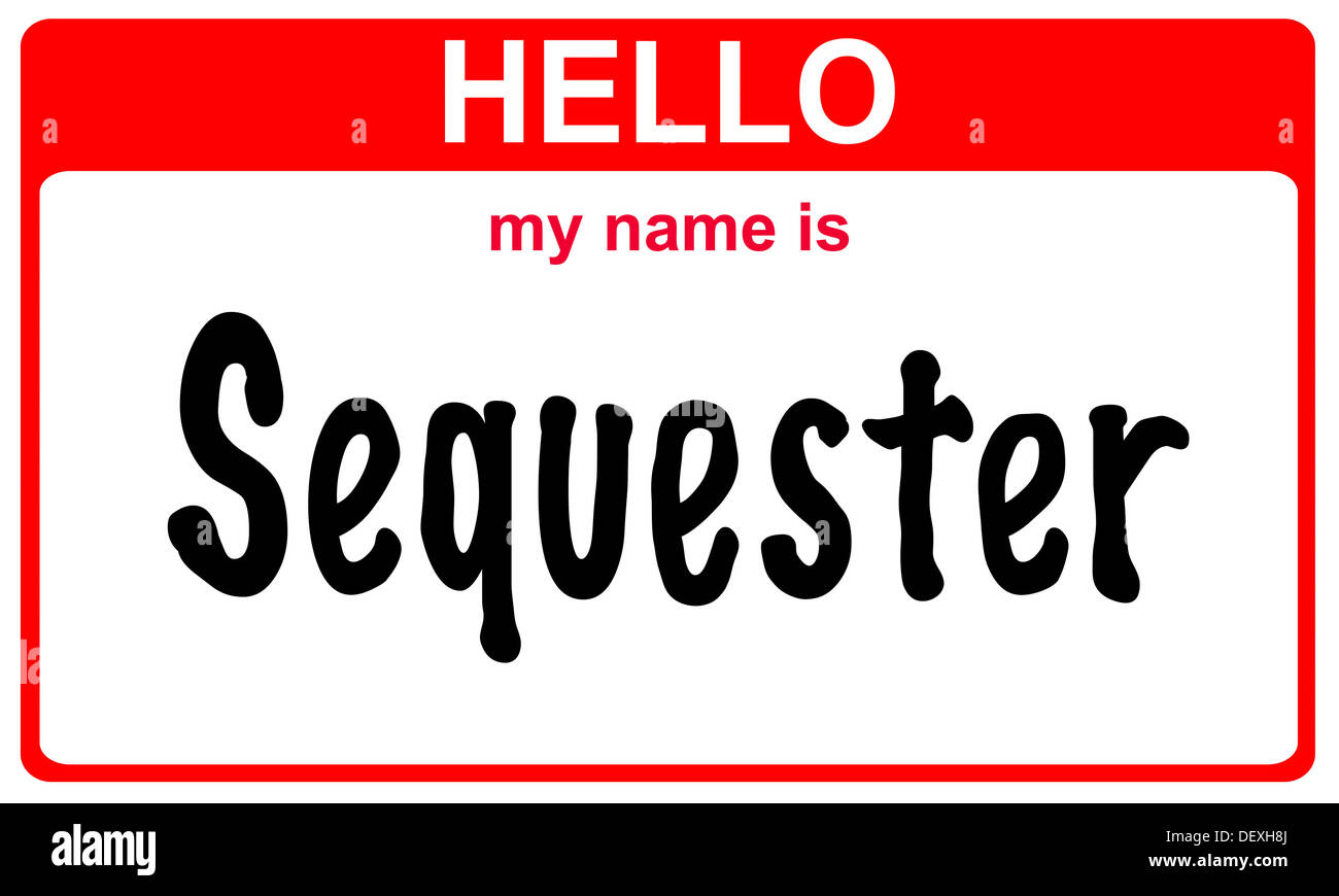 hello my name is sequester red sticker - Stock Image