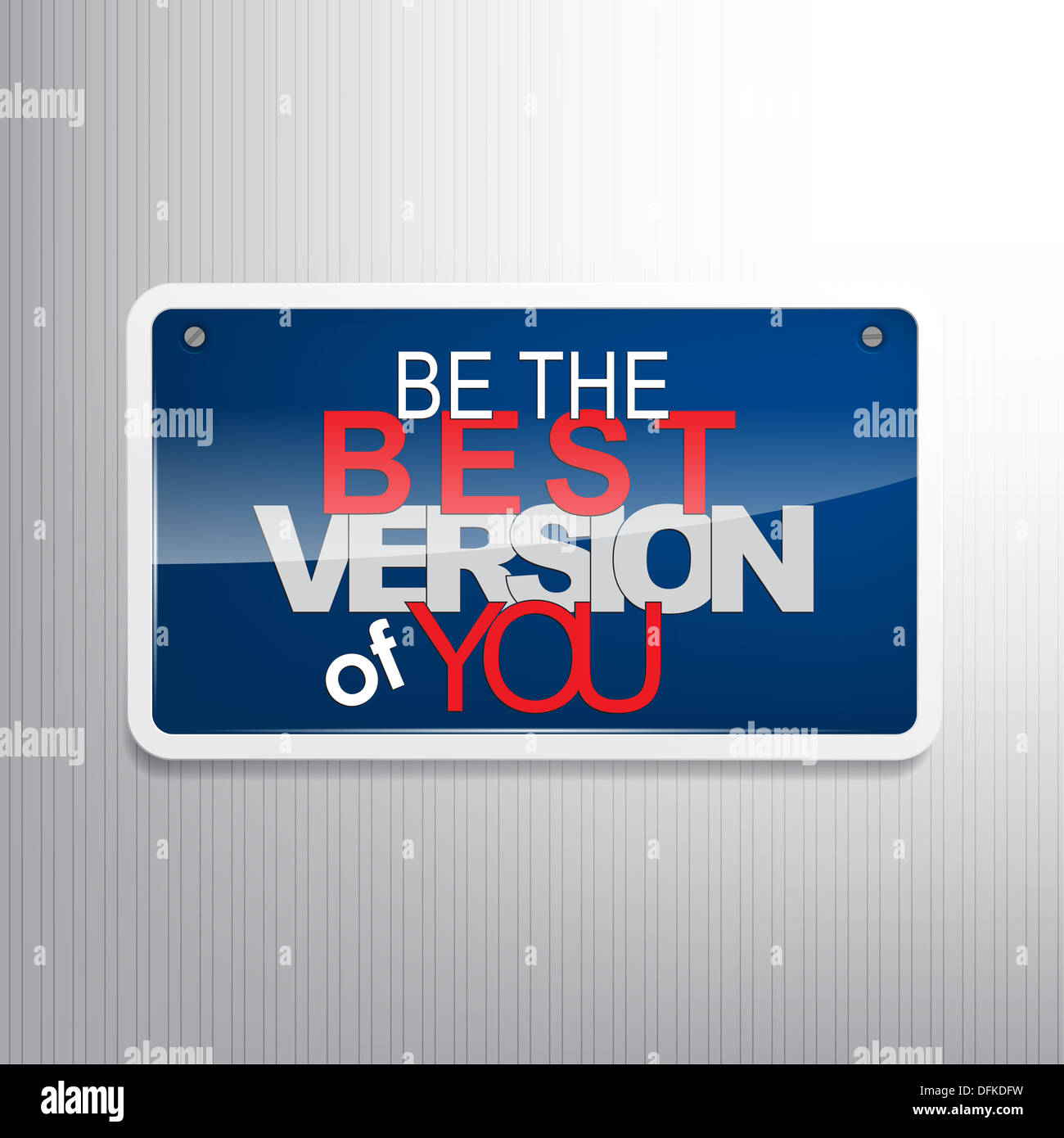 Be the best version of you. Motivational sign. - Stock Image