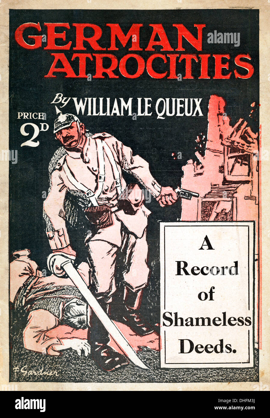 German Atrocities, 1917 Cover of a British Great War propaganda booklet, A Record of Shameless Deeds on the Western Front - Stock Image