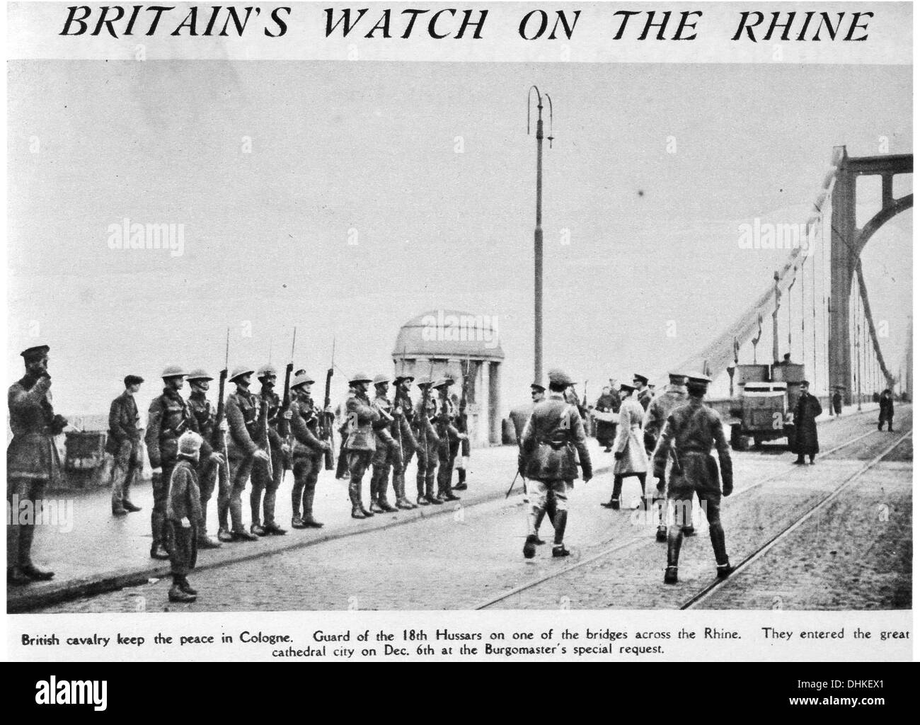 Britain's watch on the Rhine British Cavalry keep the peace in Cologne. Guard of the 18th Hussars on bridge across Rhine - Stock Image