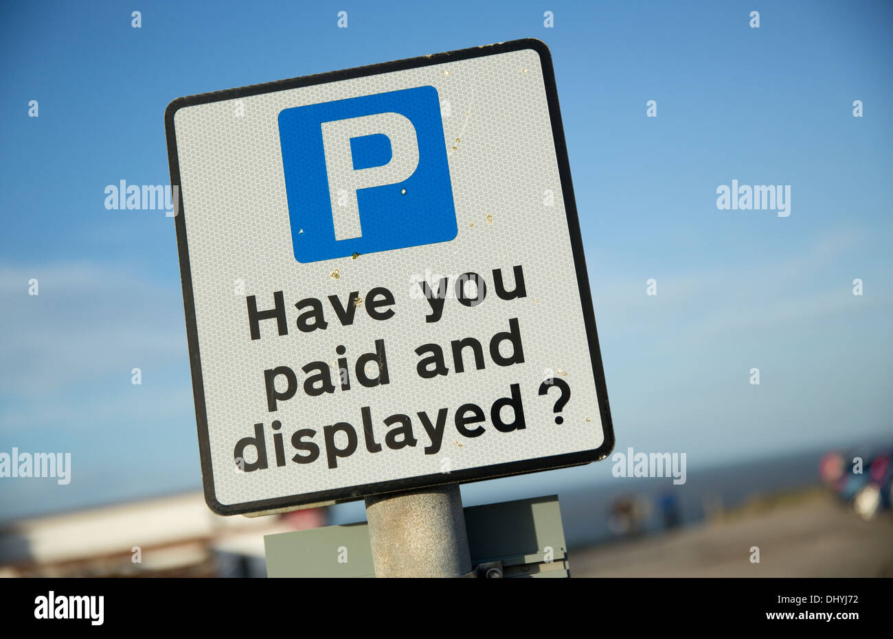 Have you paid and displayed Car Park Pay and Display Sign - Stock Image