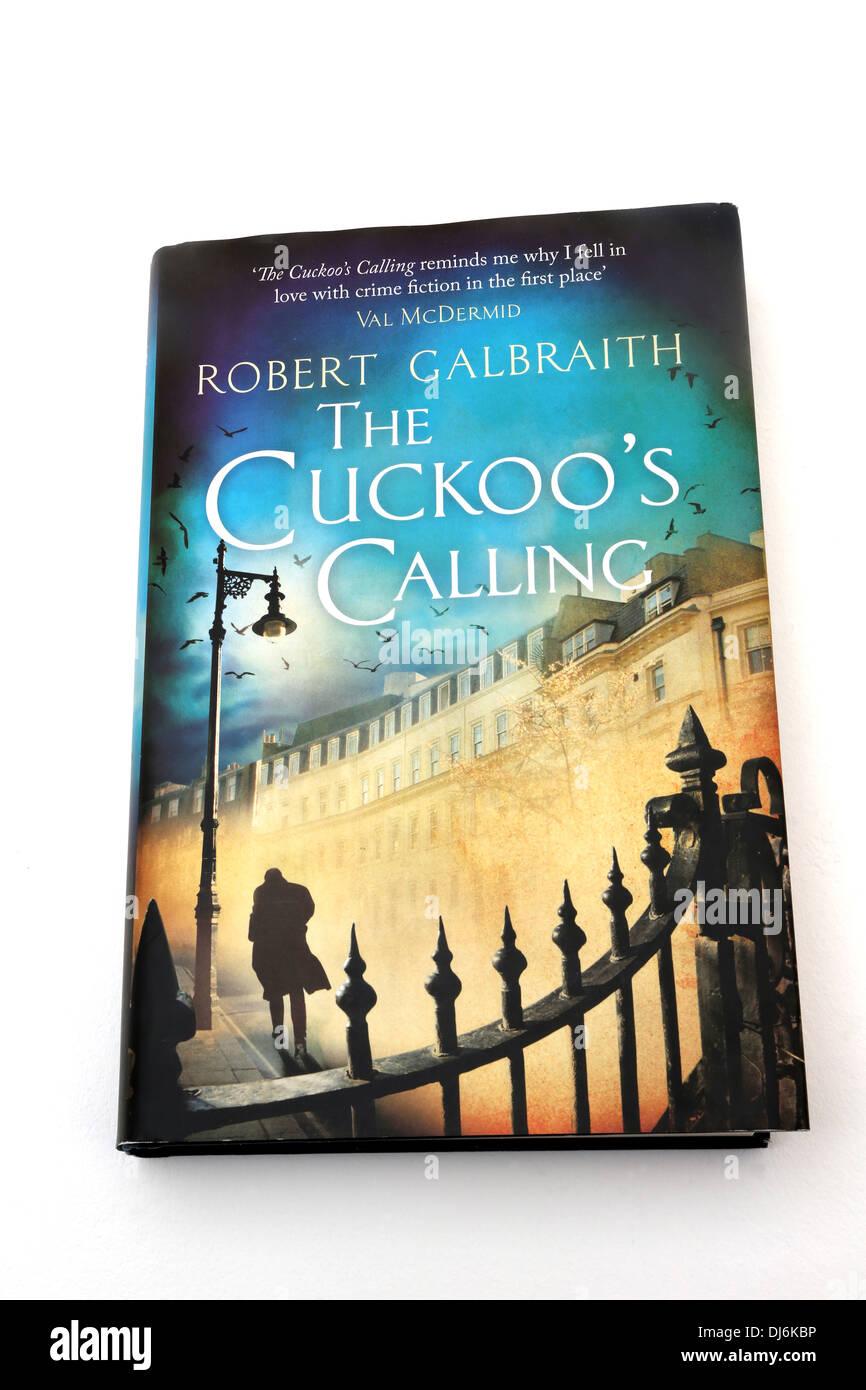 Hardback Book The Cuckoo's Calling By Robert Galbrath. J.K Rowling's Pseudonym - Stock Image
