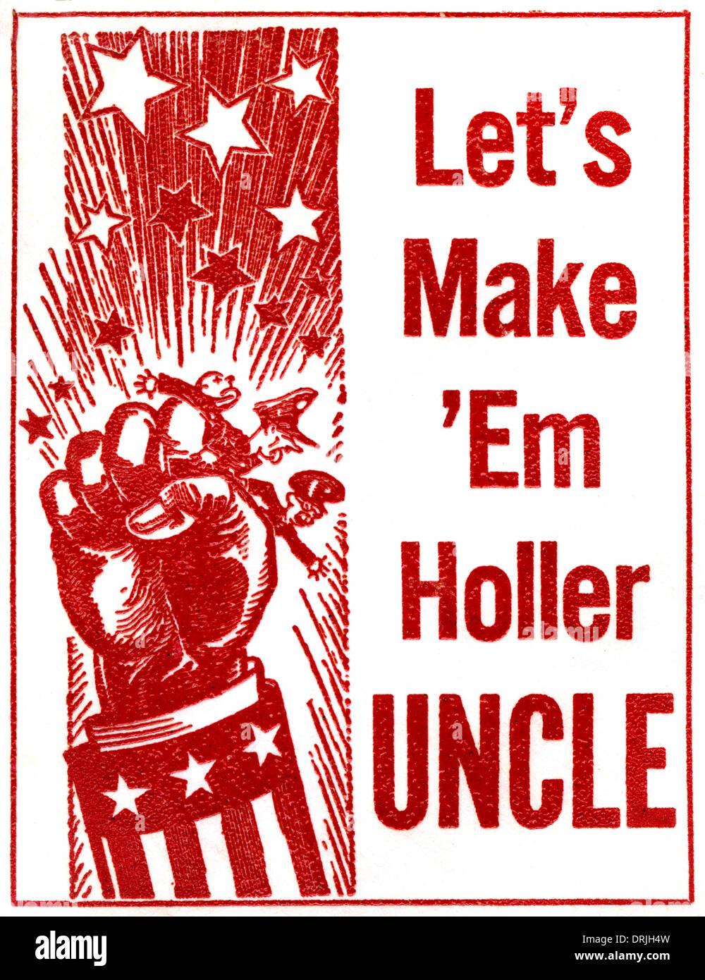 Let's Make em Holler Uncle - USA - WW2 Propaganda - Stock Image