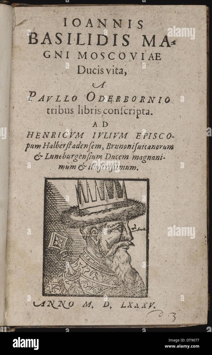 Ioannis Basilidis Magni Moscoviae Ducis Vita (Title page) Ivan the Terrible, 1585. Artist: Oderborn, Paul (ca 1555-1604) - Stock Image