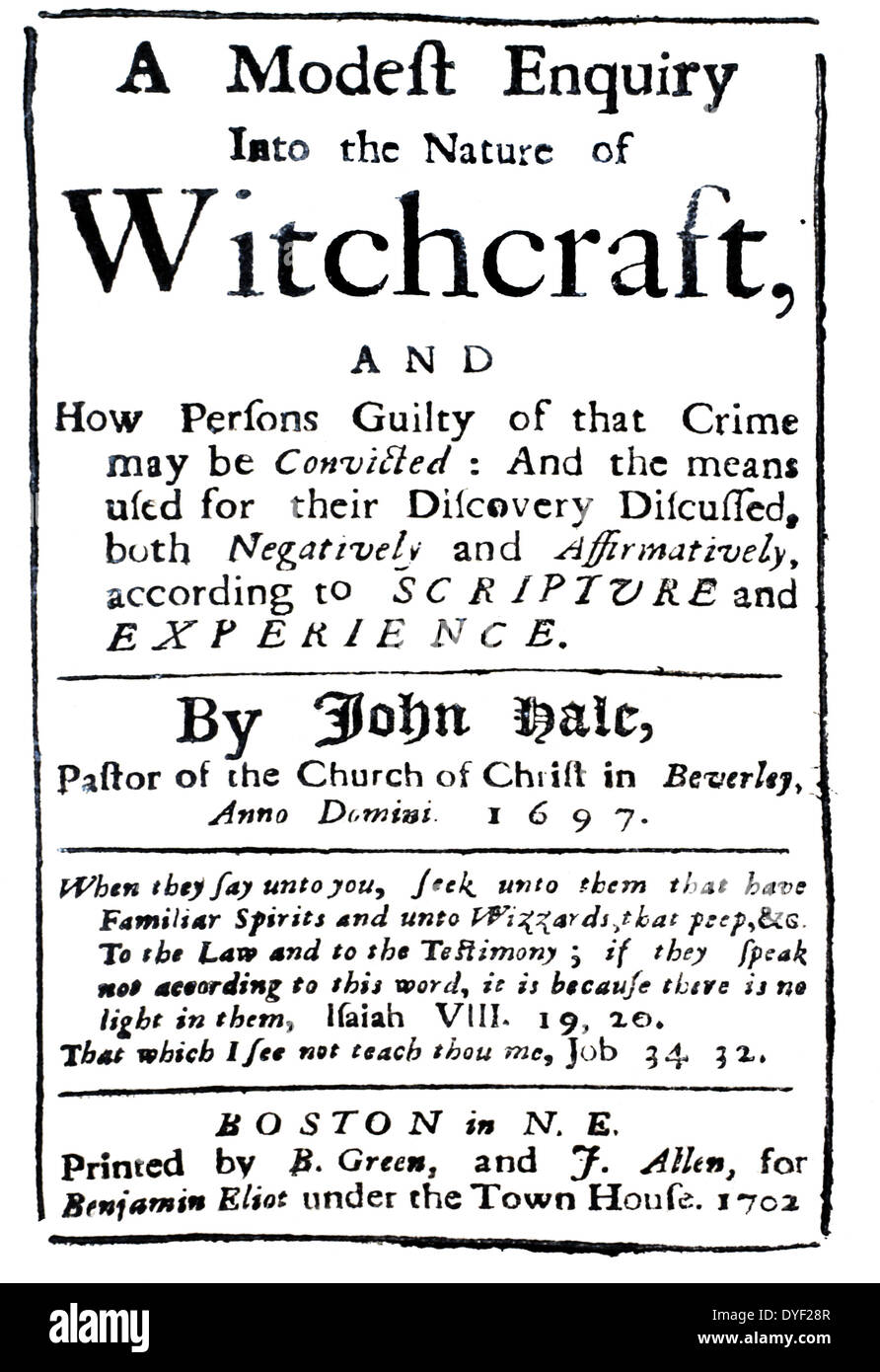 A Modest Enquiry Into the Nature of Witchcraft, by Rev. John Hale of Beverly. The book was written in 1697, - Stock Image