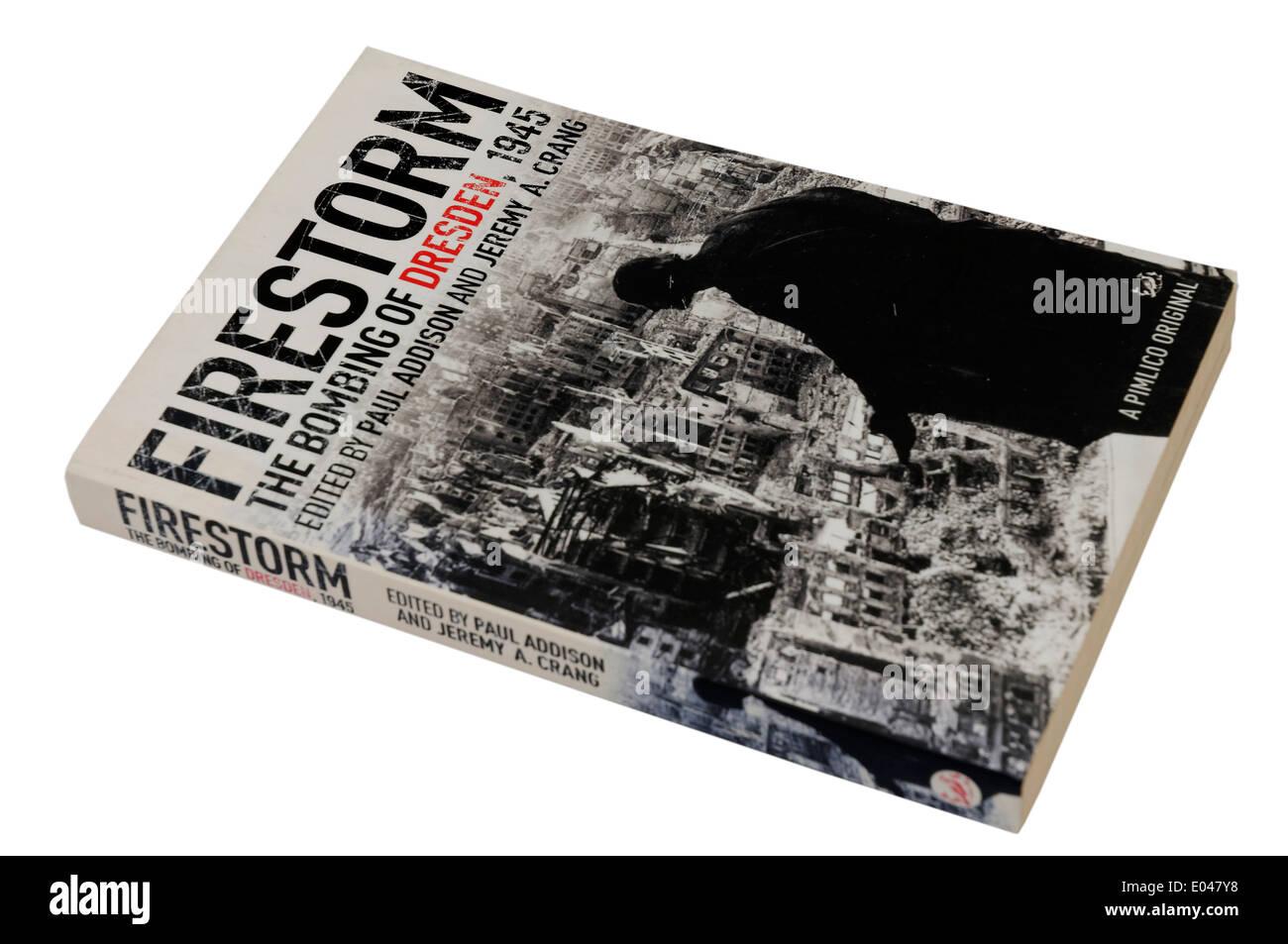 Firestorm: The Bombing of Dresden book - Stock Image