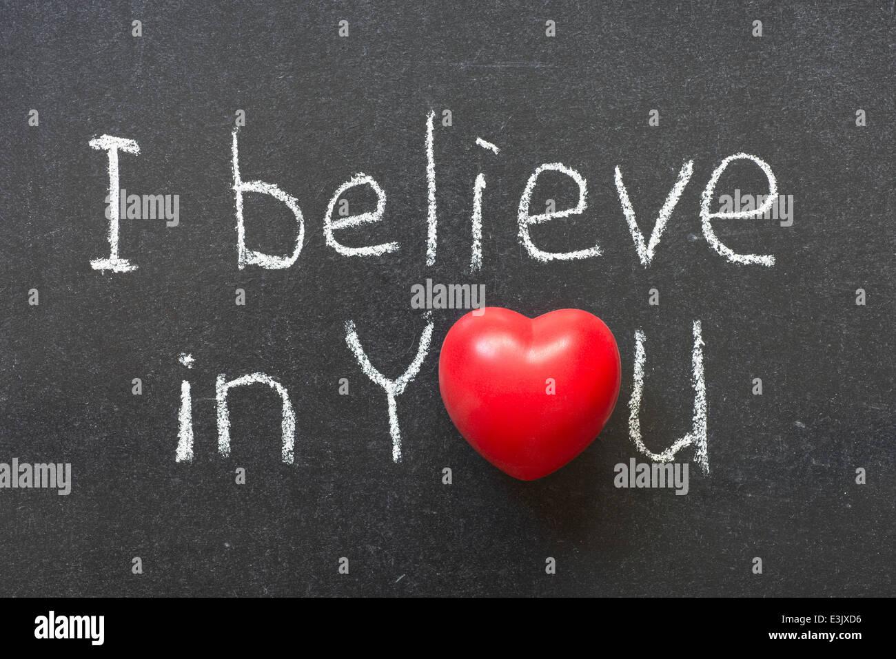 I Believe In You Phrase Handwritten On Chalkboard With Heart Symbol