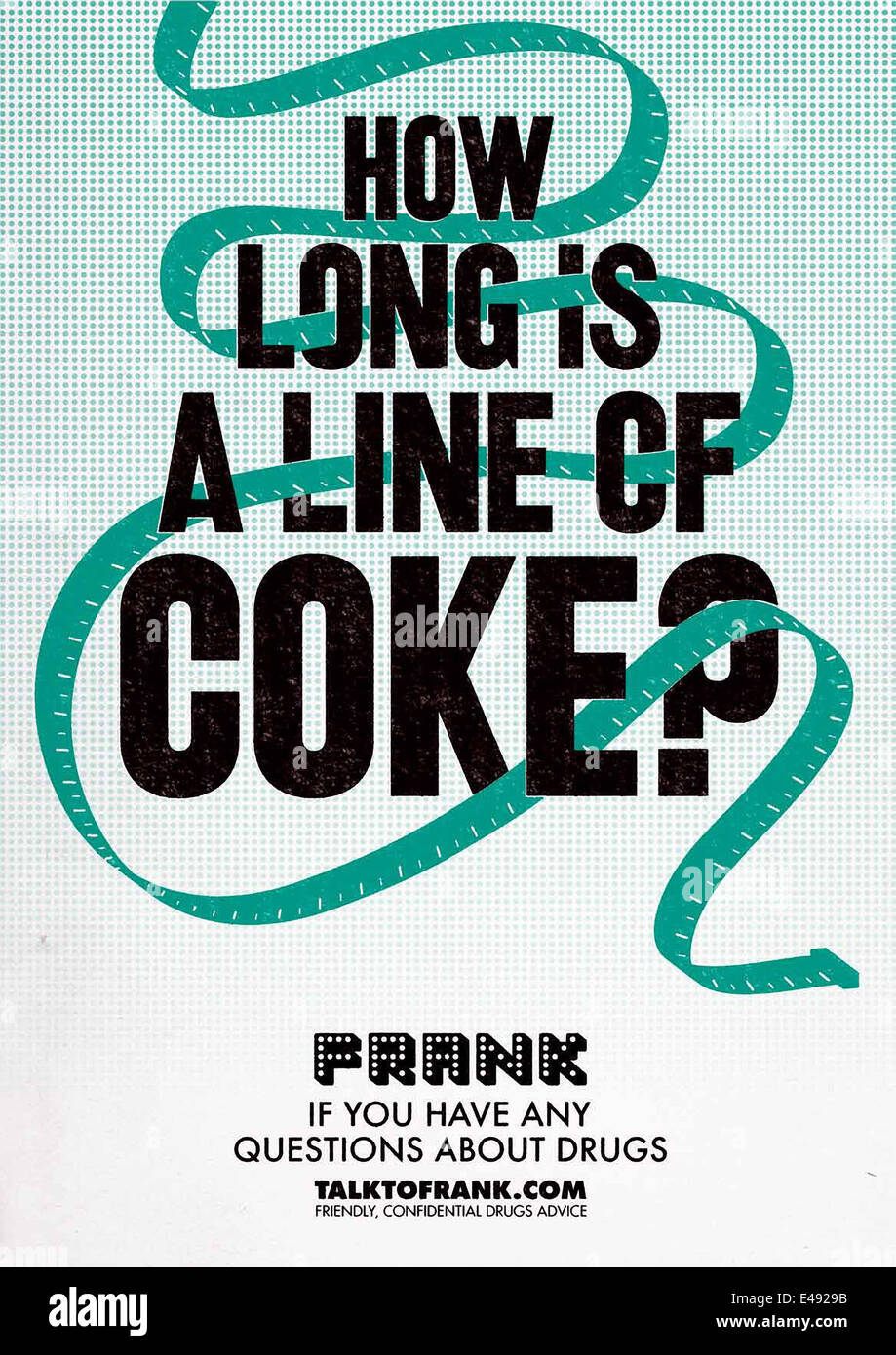 Poster from United Kingdom reduction of drug misuse and dependence FRANK 'How Long is a Line of Coke?' - Stock Image
