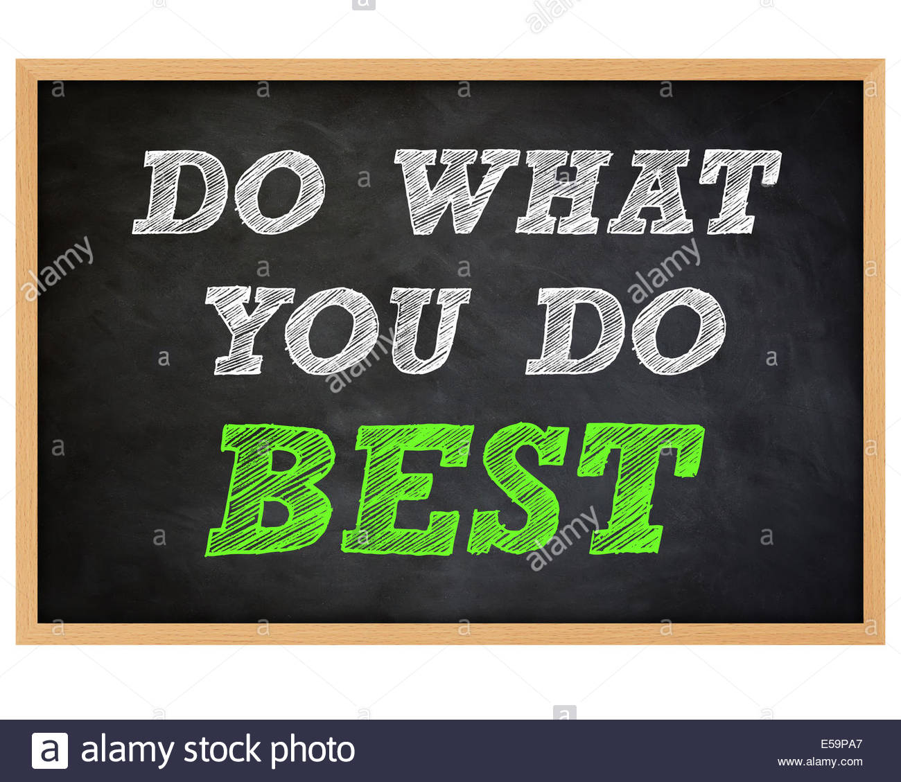 DO WHAT YOU DO BEST - handwritten concept chalkboard - Stock Image