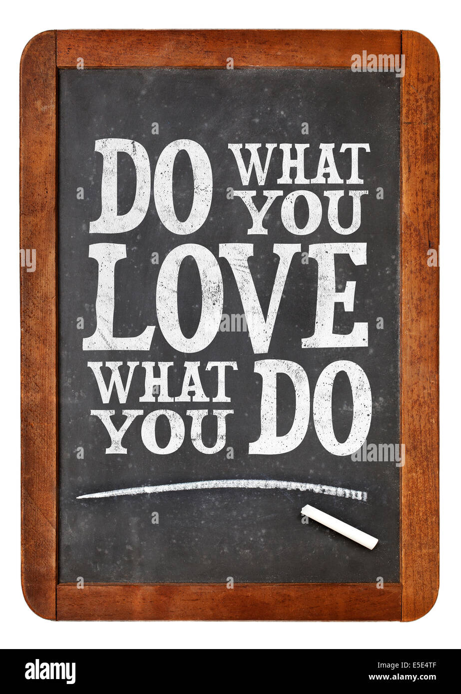 do what you love, love what you do - motivational word abstract on a vintage slate blackboard with a chalk - Stock Image