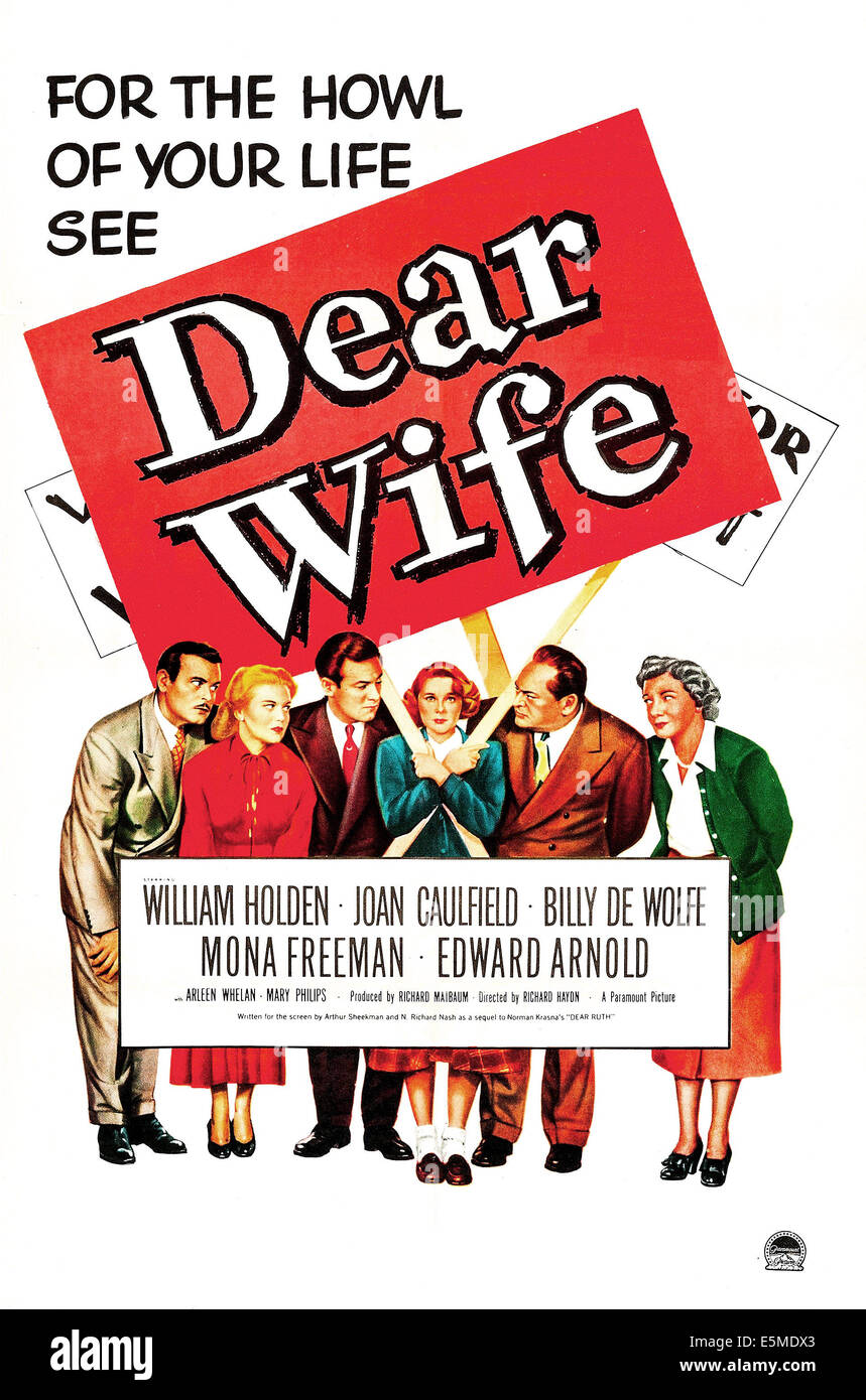 DEAR WIFE, US poster, from left: Billy De Wolfe, Joan Caulfield, William Holden, Mona Freeman, Edward Arnold, Mary - Stock Image