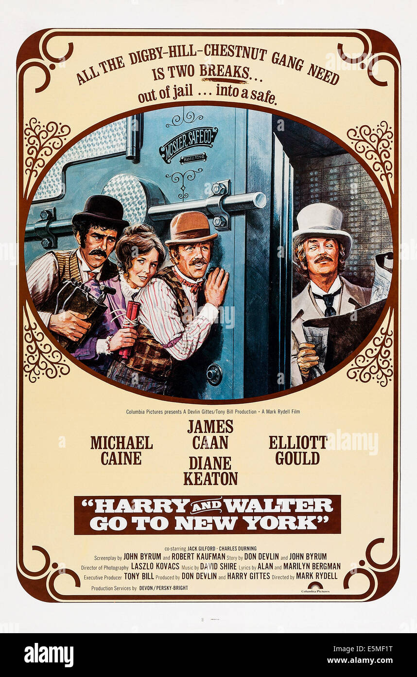HARRY AND WALTER GO TO NEW YORK, US poster art, from left: Elliott Gould, Diane Keaton, James Caan, Michael Caine, - Stock Image