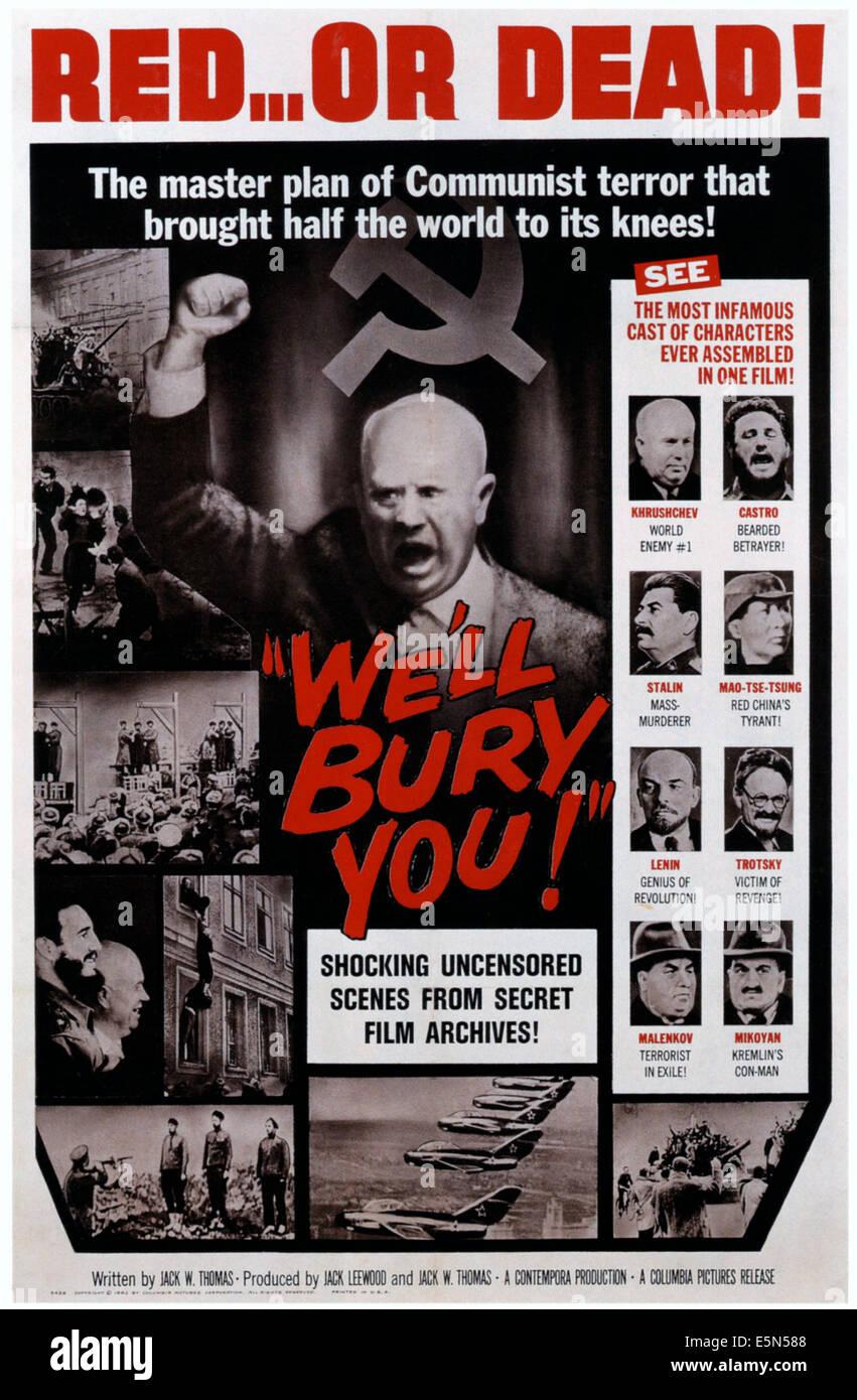 WE'LL BURY YOU!, center: Nikita Khrushchev, left from top: Nikita Khrushchev, Fidel Castro, Josef Stalin, Mao - Stock Image