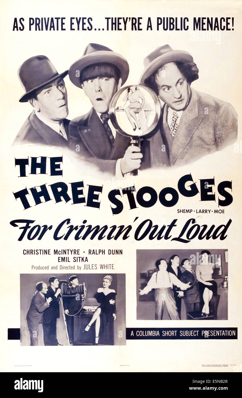 FOR CRIMIN' OUT LOUD, US poster art, top, from left: Shemp Howard, Moe Howard, Larry Fine, (aka the Three Stooges), - Stock Image