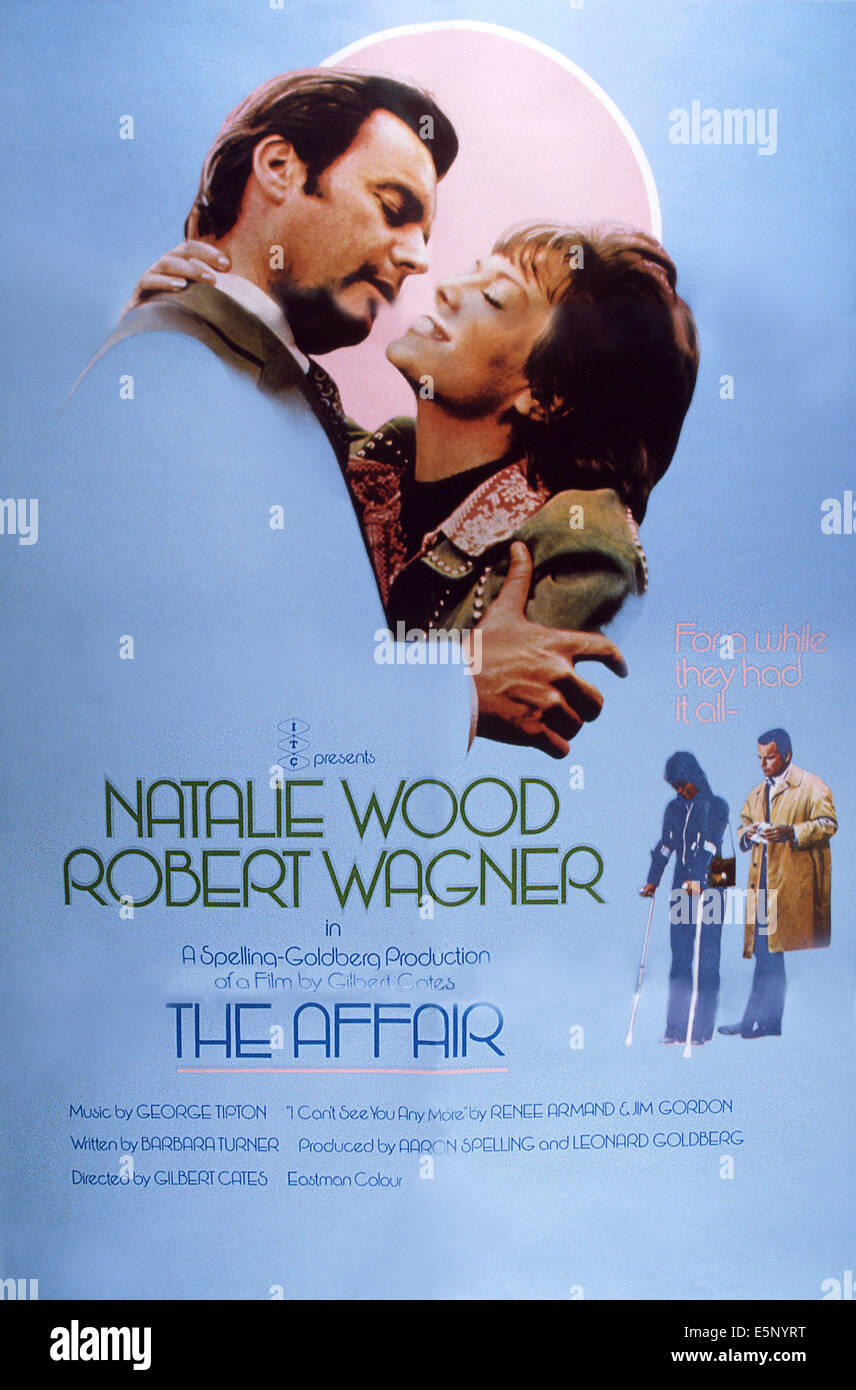 THE AFFAIR, poster, from left: Robert Wagner, Natalie Wood, 1973 - Stock Image