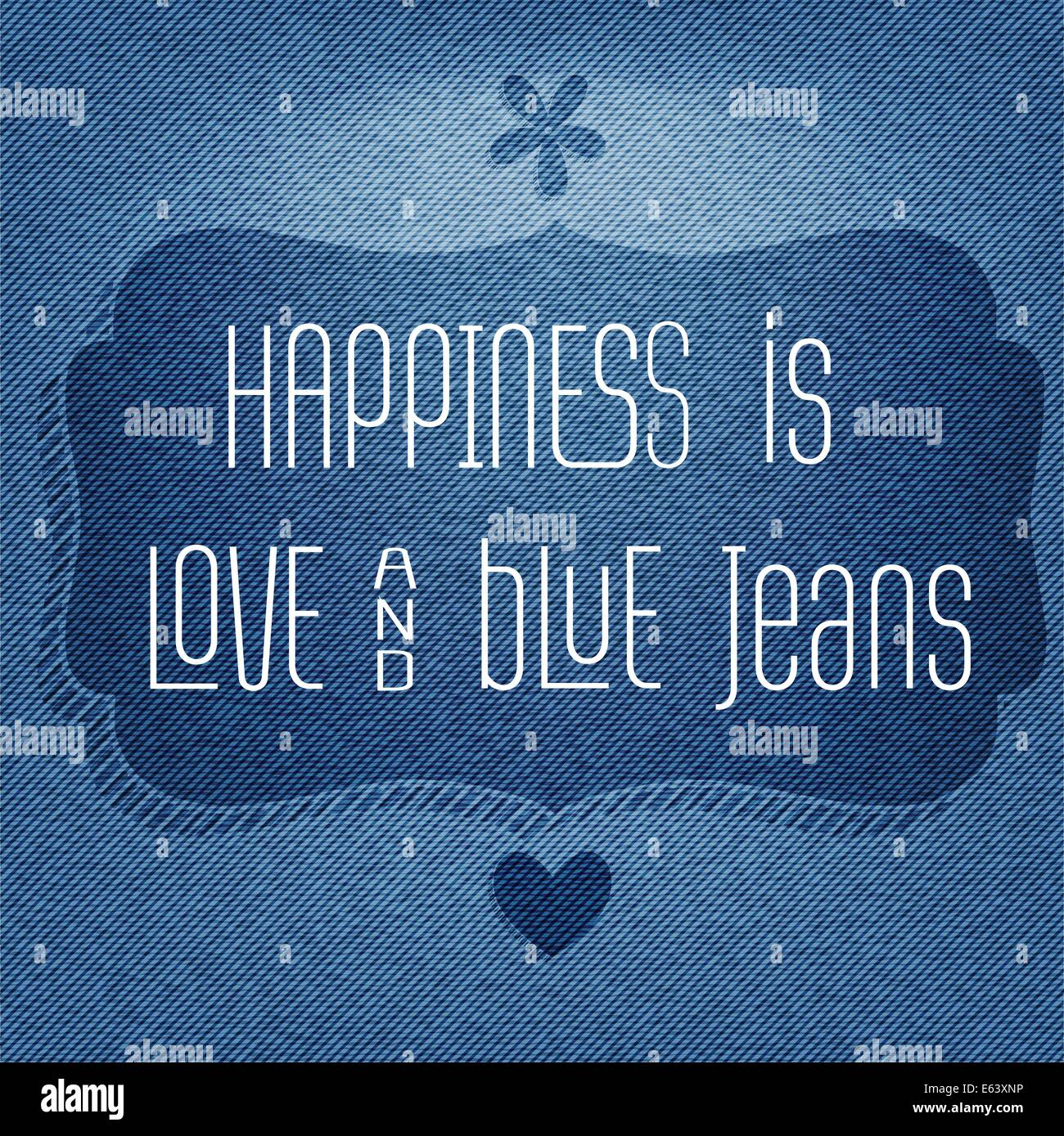 'Happiness is love and  blue jeans', vector Quote Typographic Background - Stock Image