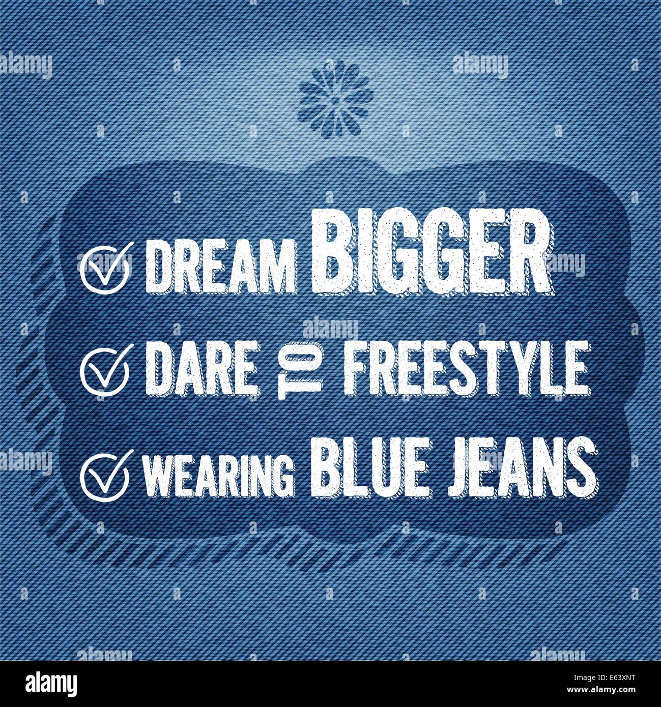 'Dream bigger, dare to freestyle, wearing blue jeans', vector Quote Typographic Background - Stock Image
