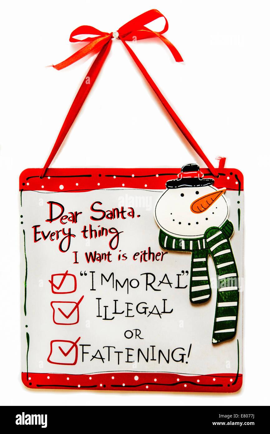 Dear Santa Imomoral Illegal or Fattening Ornament Decoration - Stock Image