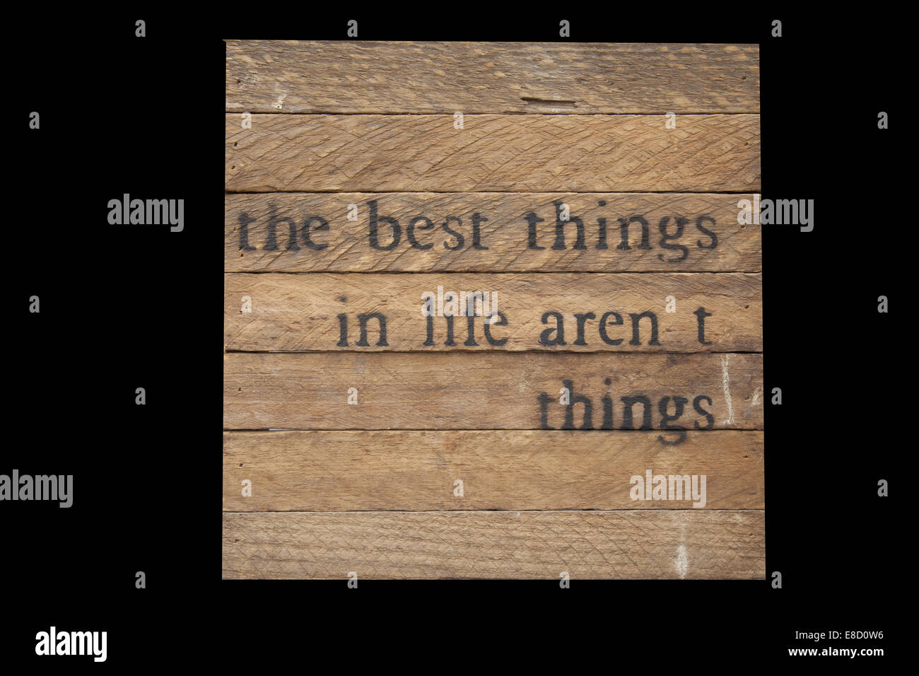sign the best things in life aren't things on wood - Stock Image