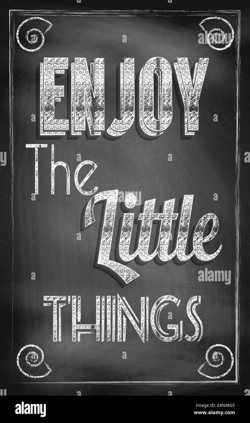 Enjoy The Little Things concept. Vintage style blackboard design. Stock Photo