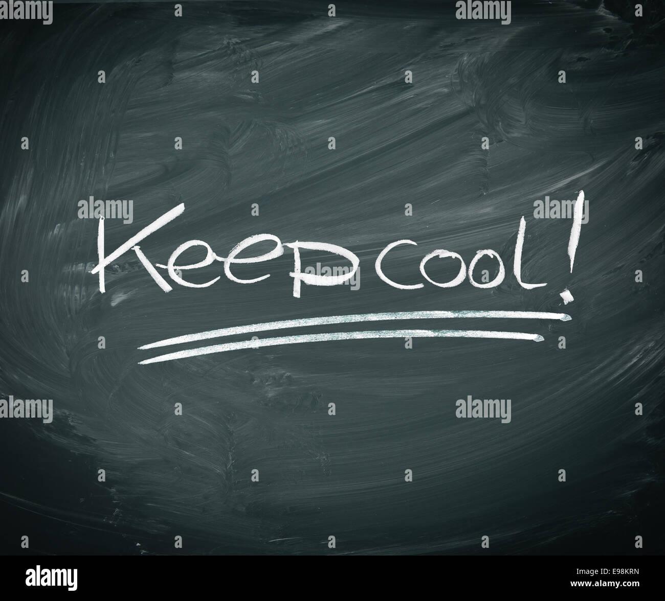 Keep cool, Handritten in chalk on a dirty grunge blackboard. - Stock Image
