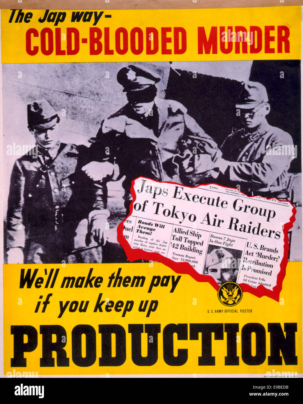 The Jap Way - Cold Blooded Murder - We'll Make them pay if you keep up production - WWII poster showing execution - Stock Image