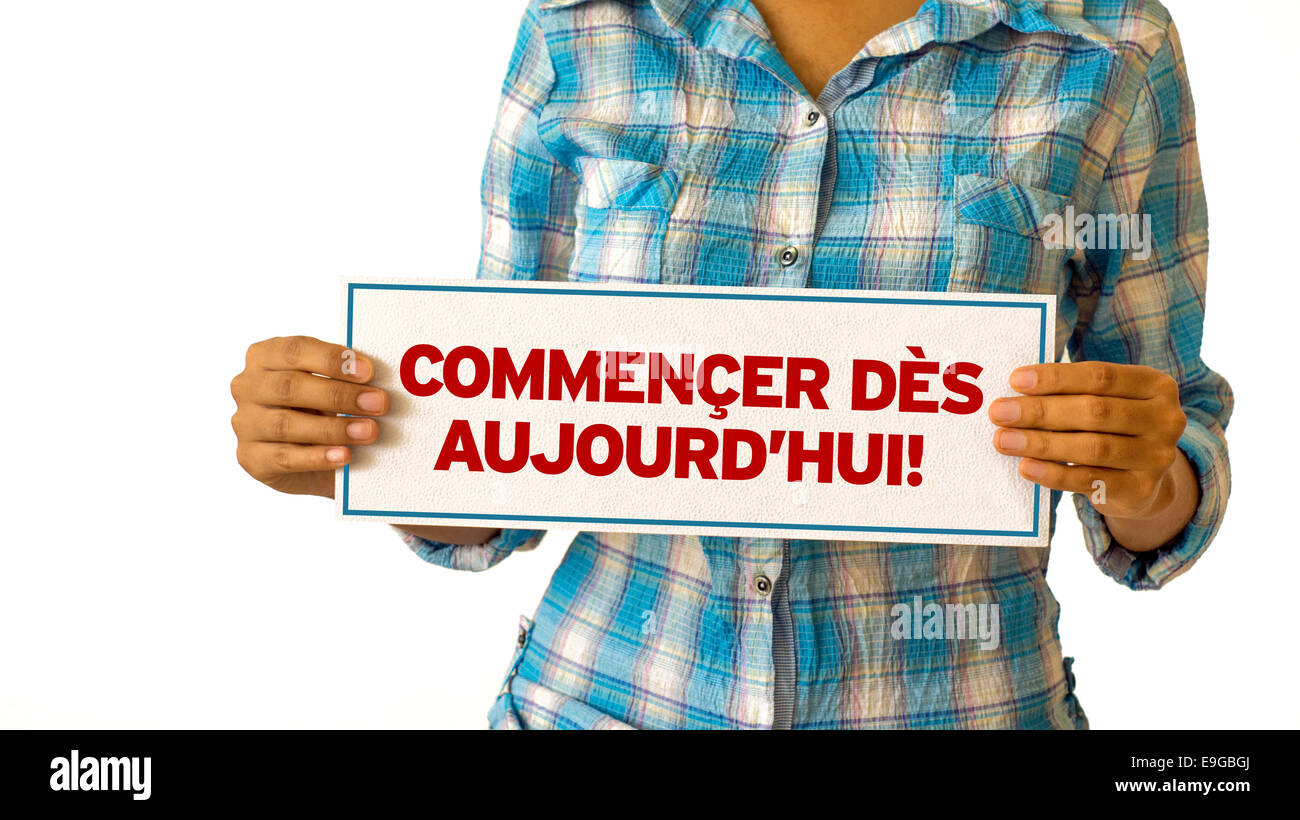 Get Started Today (In French) - Stock Image