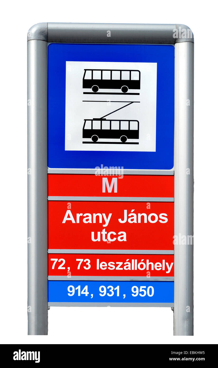 Budapest, Hungary. Bus and Trolleybus stop sign in Arany Janos utca (street) Stock Photo