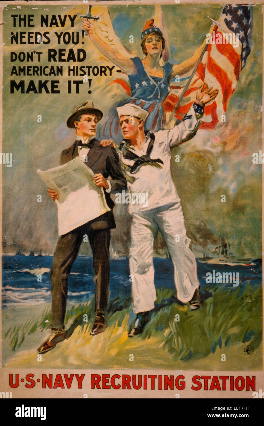 The Navy needs you! Don't read American history - make it!  WWI Poster Recruiting Poster, 1917 - Stock Image